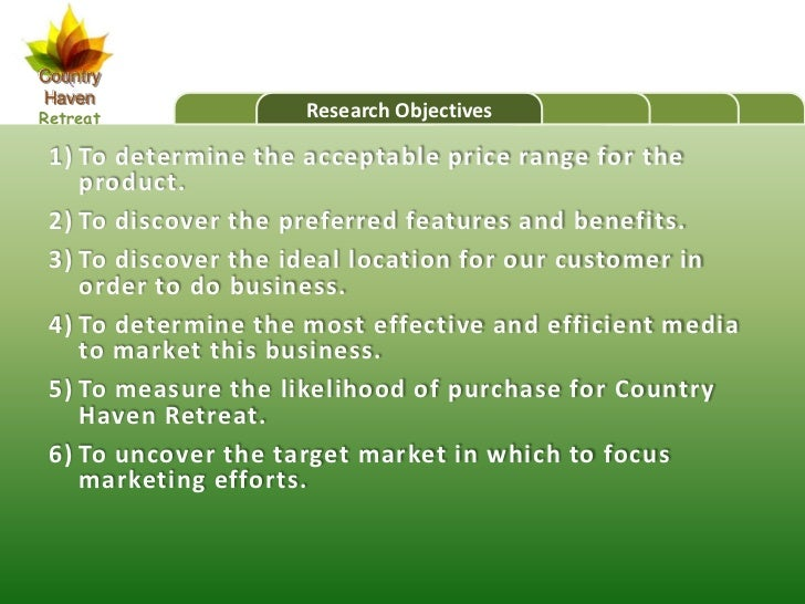 CountryHavenRetreat        Agenda                   Research Objectives 1) To determine the acceptable price range for the...