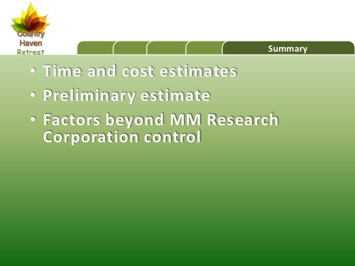 CountryHavenRetreat                      Summary   • Time and cost estimates   • Preliminary estimate   • Factors beyond M...