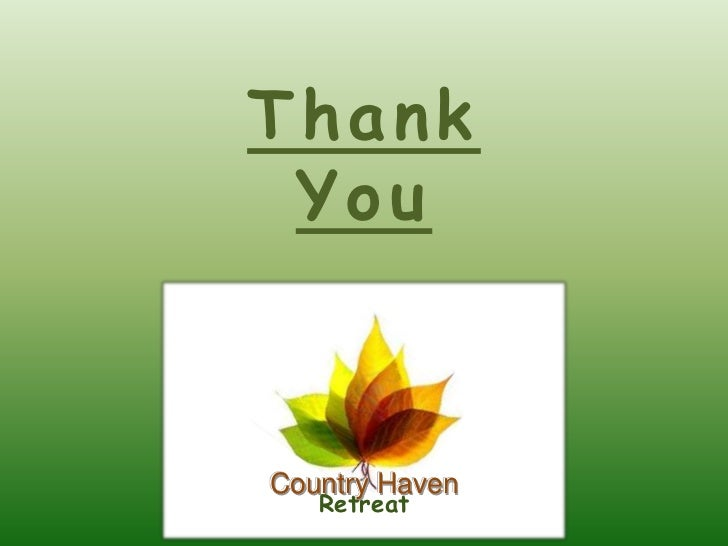 Thank YouCountry Haven   Retreat