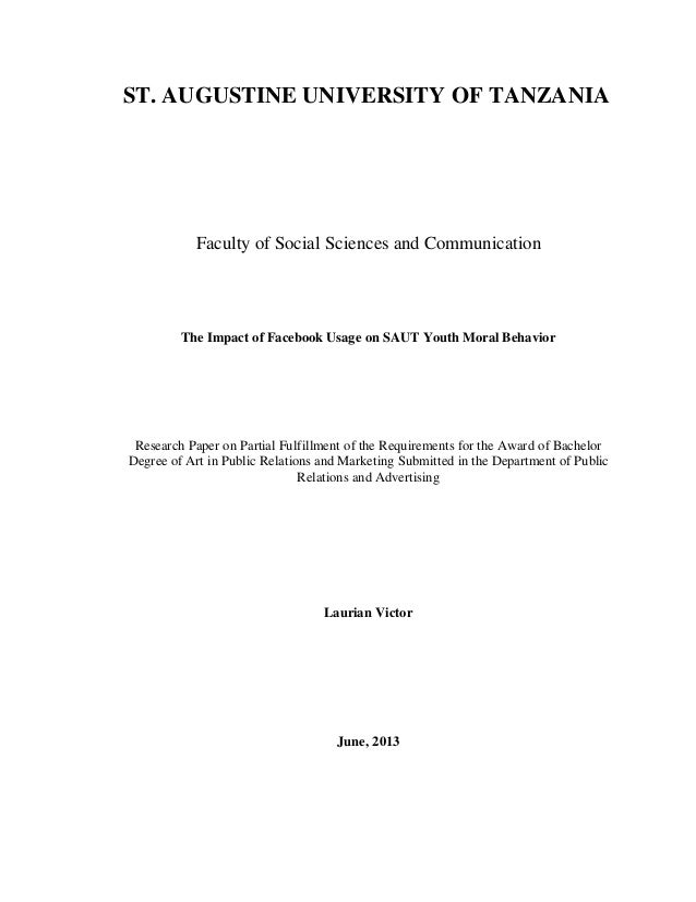 ST. AUGUSTINE UNIVERSITY OF TANZANIA Faculty of Social Sciences and Communication The Impact of Facebook Usage on SAUT You...