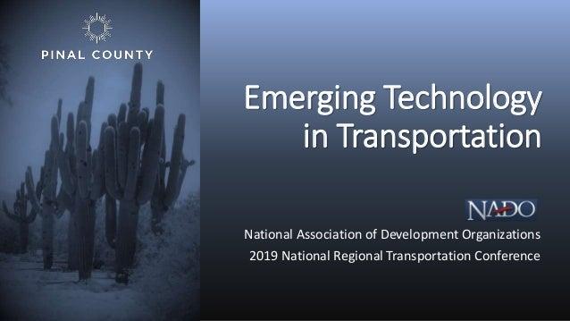 Emerging Technology in Transportation National Association of Development Organizations 2019 National Regional Transportat...