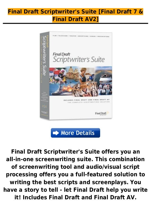 Final Draft Scriptwriters Suite [Final Draft 7 &Final Draft AV2]Final Draft Scriptwriters Suite offers you anall-in-one sc...