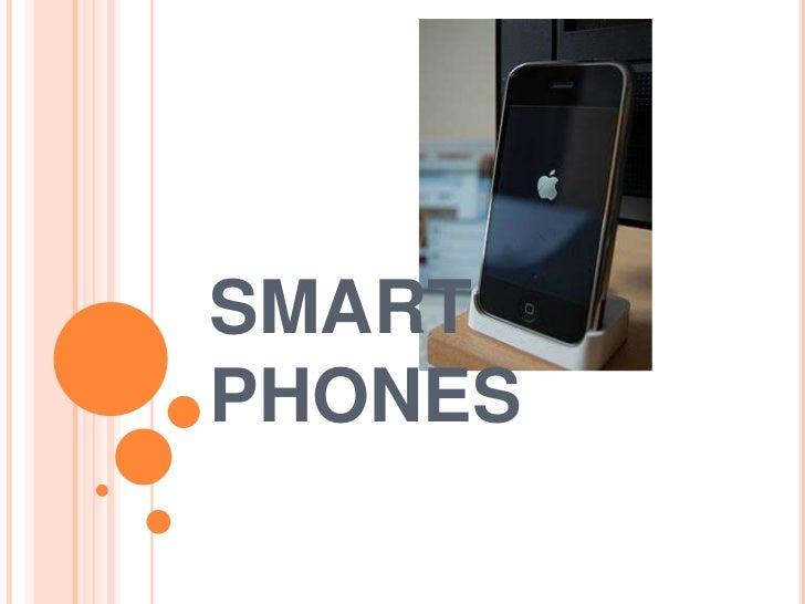 SMART PHONES<br />
