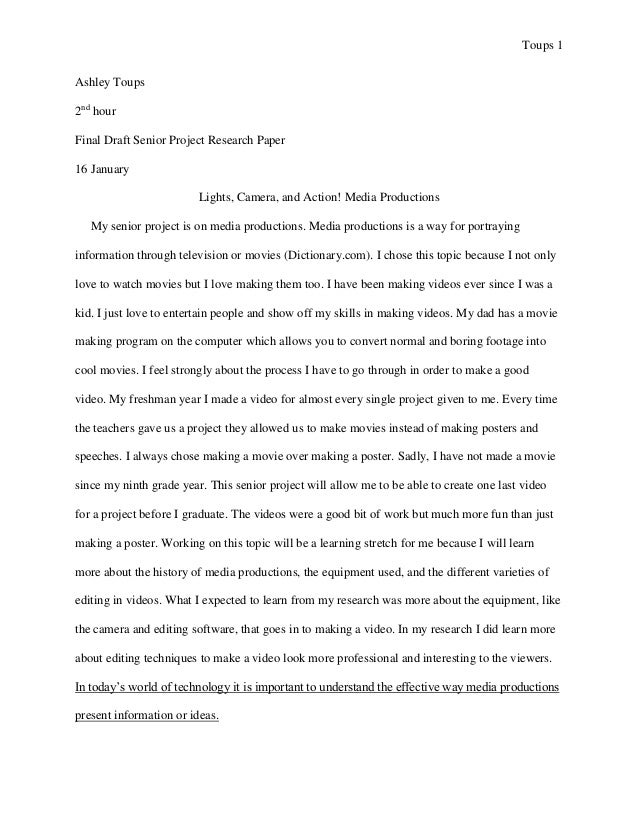 Toups 1 Ashley Toups 2nd hour Final Draft Senior Project Research Paper 16 January Lights, Camera, and Action! Media Produ...