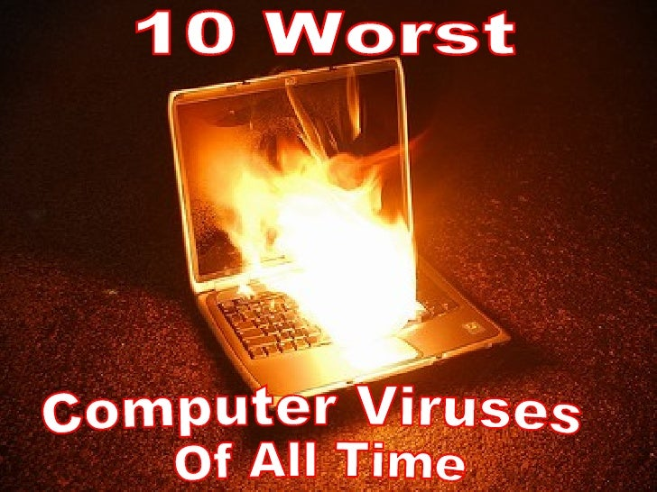 10 Worst Computer Viruses Of All Time