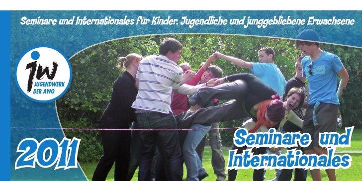 Seminare und Internationales für Kinder, Jugendliche und junggebliebene Erwachsene                                        ...