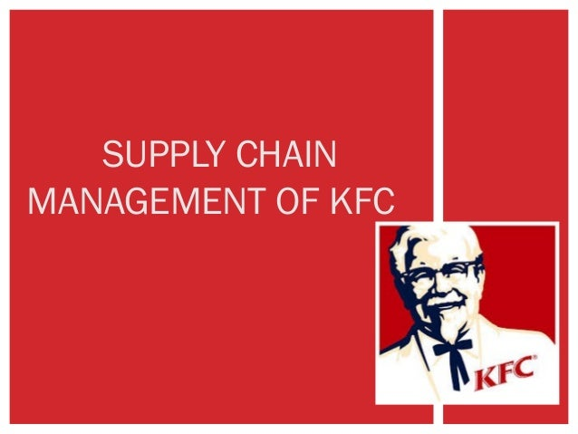 SUPPLY CHAIN MANAGEMENT OF KFC