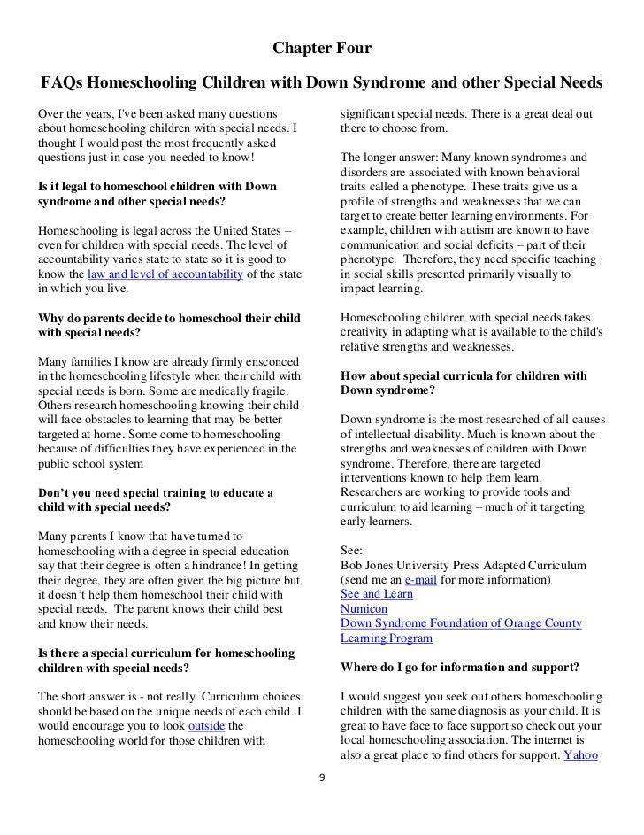 Chapter FourFAQs Homeschooling Children with Down Syndrome and other Special NeedsOver the years, Ive been asked many ques...
