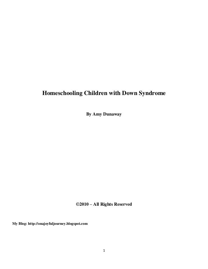 Homeschooling Children with Down Syndrome                                            By Amy Dunaway                       ...