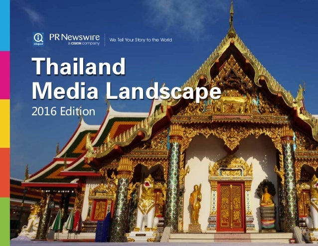 We Tell Your Story to the World Thailand Media Landscape 2016 Edition
