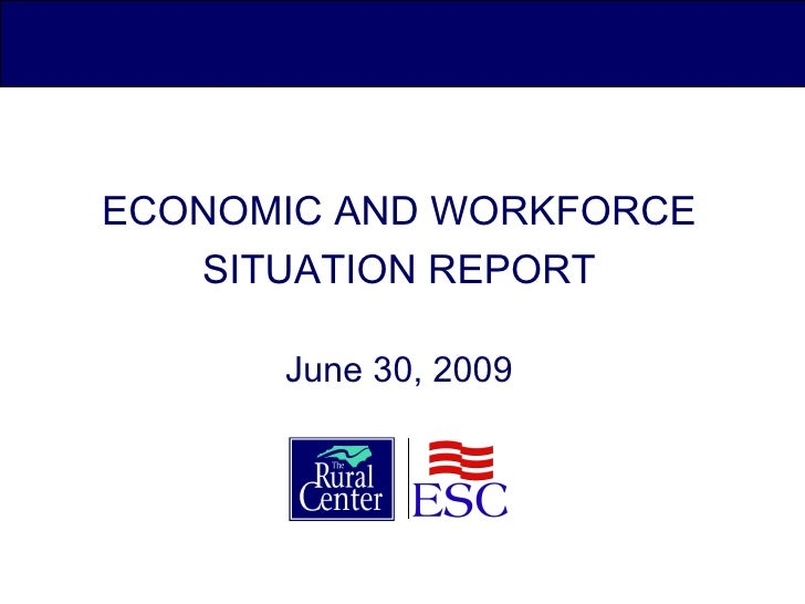 ECONOMIC AND WORKFORCE SITUATION REPORT June 30, 2009
