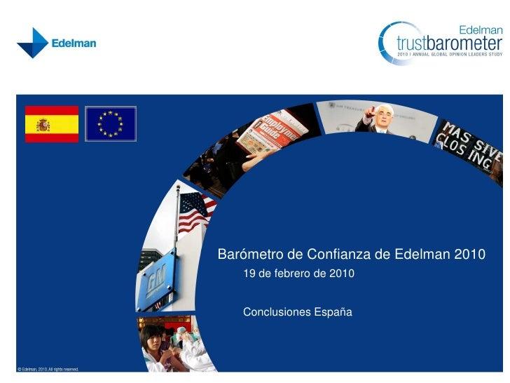 Barómetro de Confianza de Edelman 2010    19 de febrero de 2010      Conclusiones España