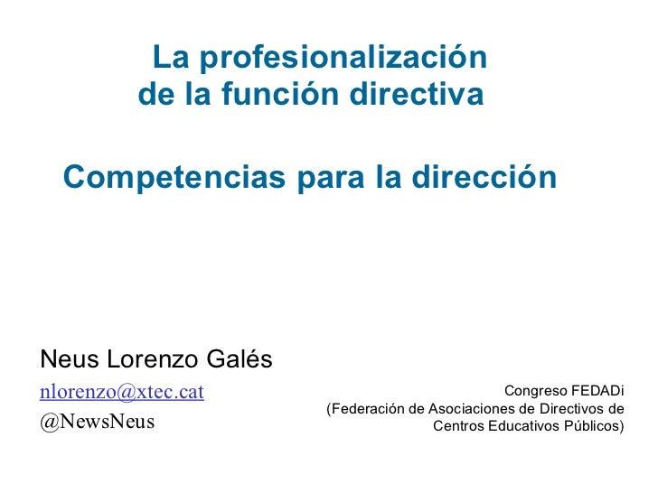 La profesionalización de la función directiva   Competencias para la dirección   Neus Lorenzo Galés [email_address] @New...