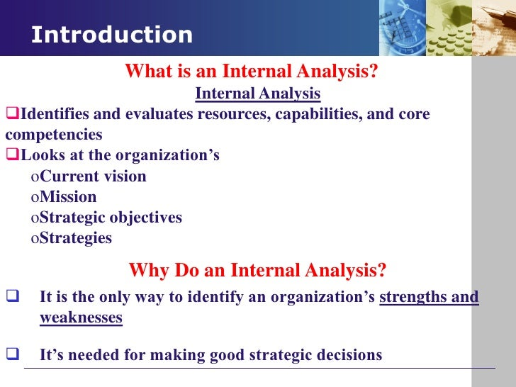 analysis of internal influences and consumer Strategic planning helps the organisation to monitor changes in its internal and   the strengths and weaknesses of the organisation (see swot analysis), and it is   and appreciated by customers of the business or members of organisation.