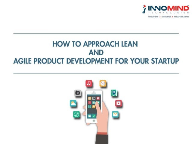 How to Approach Lean and Agile Product Development for your Startup