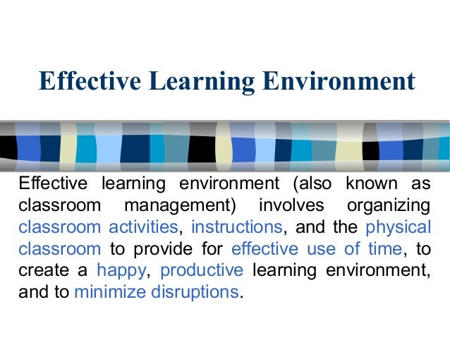 Effective Learning Environment Amp Impact Of Time On Learning