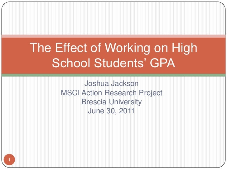 Joshua Jackson<br />MSCI Action Research Project<br />Brescia University<br />June 30, 2011<br />The Effect of Working on ...