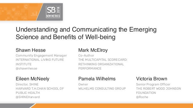 Understanding and Communicating the Emerging Science and Benefits of Well-being Shawn Hesse Community Engagement Manager I...