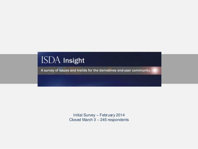 Initial Survey – February 2014 Closed March 3 – 245 respondents