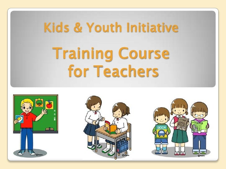 Kids & Youth InitiativeTraining Course for Teachers<br />
