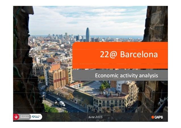 22@Barcelona22@Barcelona EconomicactivityanalysisEconomicactivityanalysisy yy y June2015