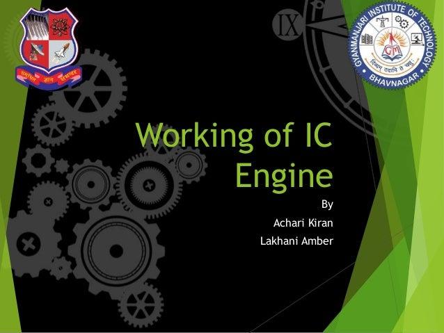 Working of IC Engine By Achari Kiran Lakhani Amber