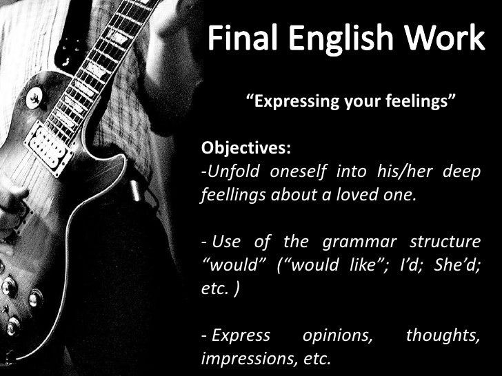 """Expressing your feelings""Objectives:-Unfold oneself into his/her deepfeellings about a loved one.- Use of the grammar str..."