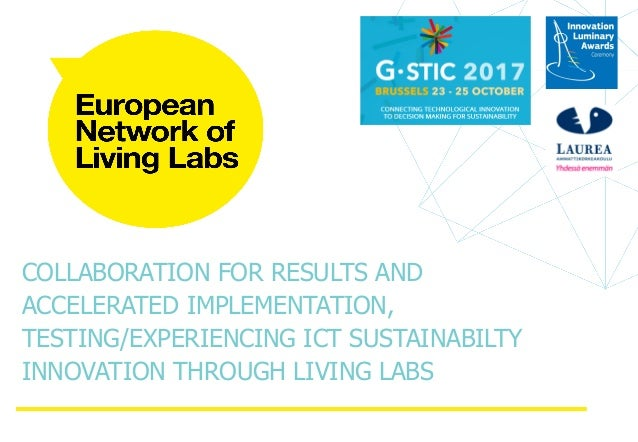COLLABORATION FOR RESULTS AND ACCELERATED IMPLEMENTATION, TESTING/EXPERIENCING ICT SUSTAINABILTY INNOVATION THROUGH LIVING...