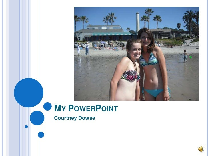 My PowerPoint<br />Courtney Dowse<br />