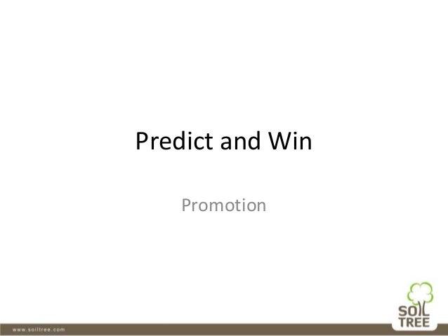 Predict and Win