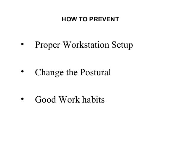 Ergonomics and good work habits