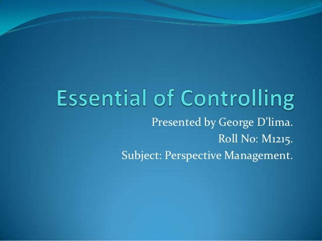 Presented by George D'lima.                   Roll No: M1215.Subject: Perspective Management.