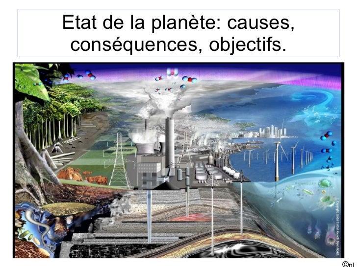 Etat de la planète: causes, conséquences, objectifs. © nl