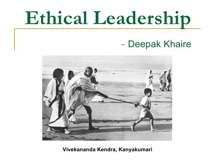 Ethical Leadership   -  Deepak Khaire Vivekananda Kendra, Kanyakumari