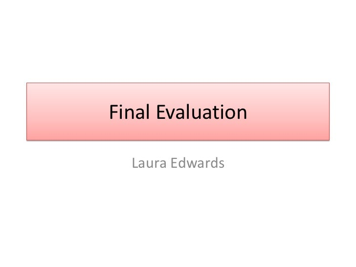 Final Evaluation  Laura Edwards