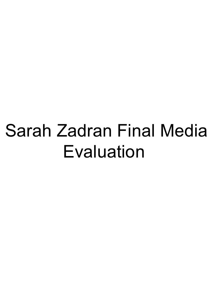 Sarah Zadran Final Media Evaluation