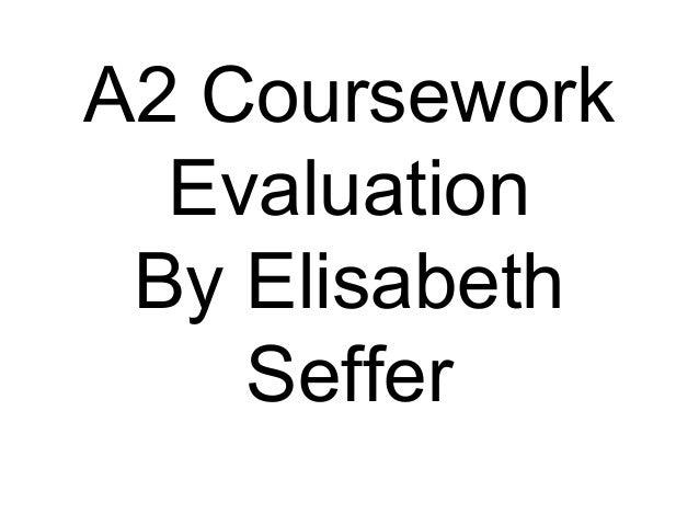 A2 Coursework  Evaluation By Elisabeth    Seffer