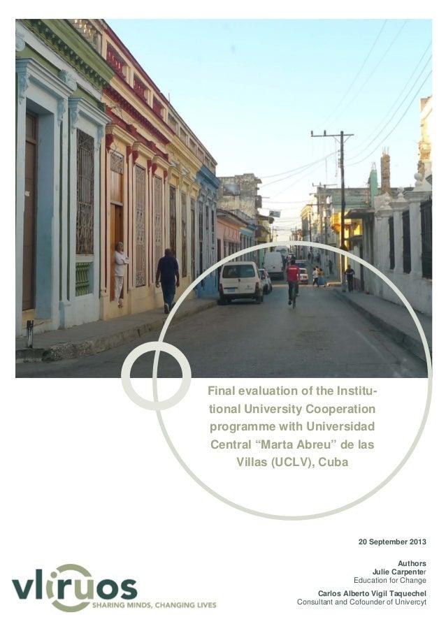 "Final evaluation of the Institutional University Cooperation programme with Universidad Central ""Marta Abreu"" de las Villa..."