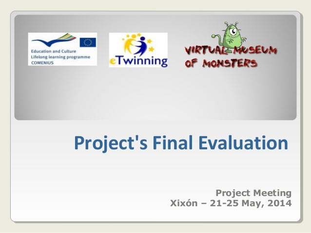 Project's Final Evaluation Project Meeting Xixón – 21-25 May, 2014