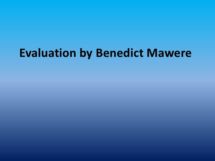 Evaluation by Benedict Mawere