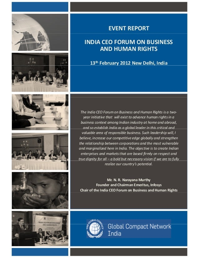 EVENT REPORT INDIA CEO FORUM ON BUSINESS AND HUMAN RIGHTS 13th February 2012 New Delhi, Indiay The India CEO Forum on Busi...