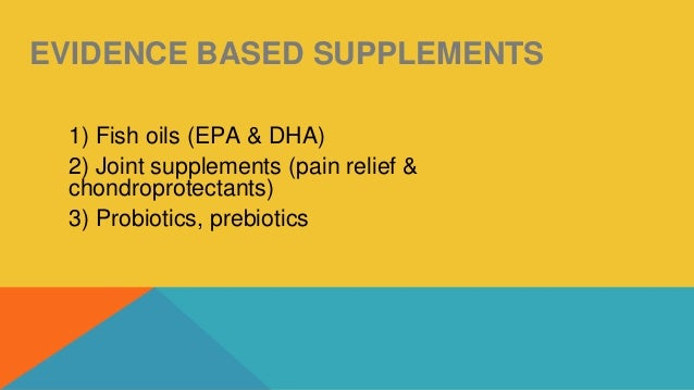What supplements have enough evidence for us to prescribe for Does fish oil help with joint pain