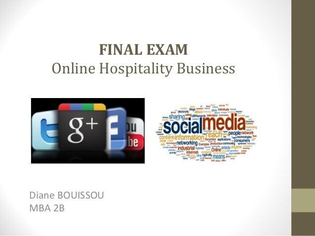 FINAL EXAM    Online Hospitality BusinessDiane BOUISSOUMBA 2B