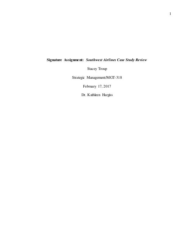 strategic analysis of southwest airlines case study management essay Concluding this strategic analysis, this essay recommends southwest airlines to implement strategic options and embark upon growth and diversification strategies which reaffirm the company's aforementioned core competencies and further advance its internal strengths.