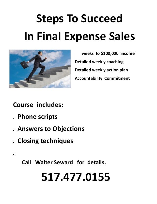 Steps To Succeed In Final Expense Sales weeks to $100,000 income Detailed weekly coaching Detailed weekly action plan Acco...