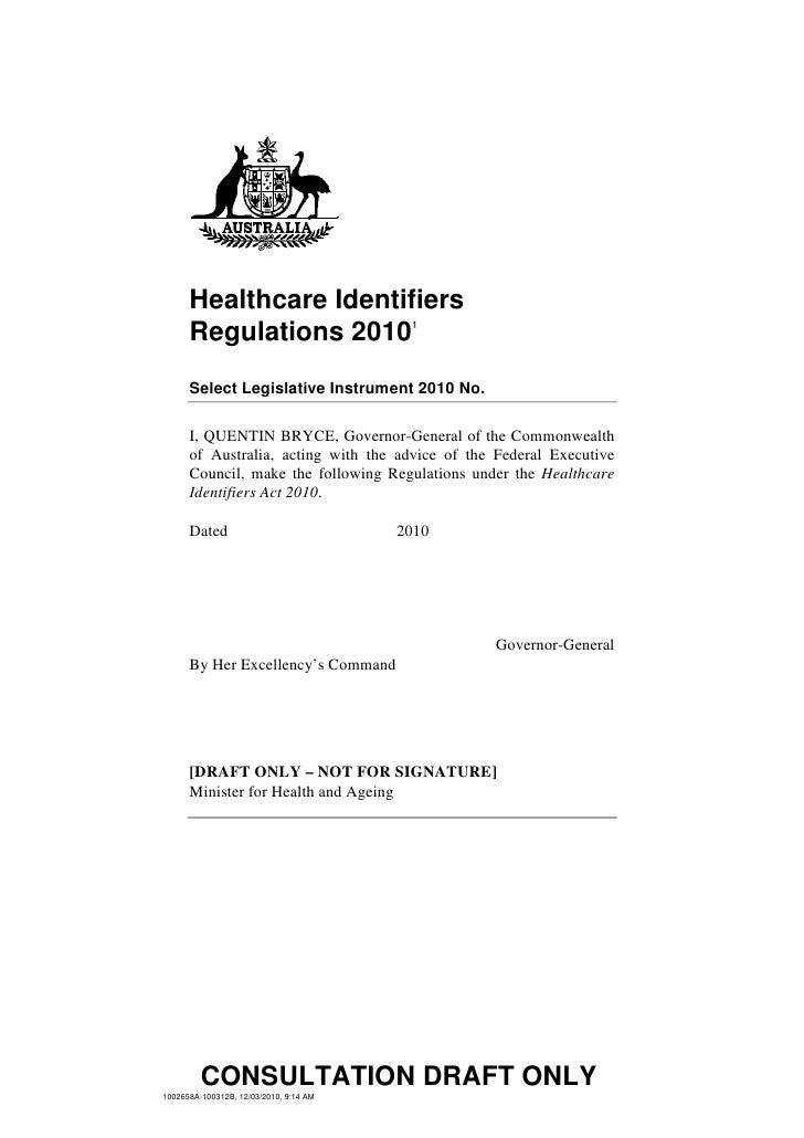 Healthcare Identifiers       Regulations 20101       Select Legislative Instrument 2010 No.        I, QUENTIN BRYCE, Gover...