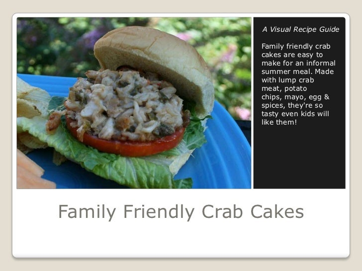Family Friendly Crab Cakes<br />A Visual Recipe Guide<br />Family friendly crab cakes are easy to make for an informal sum...