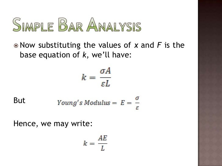 Now substituting the values of x and F is the base equation of k, we'll have:<br />But<br />Hence, we may write:<br />Simp...