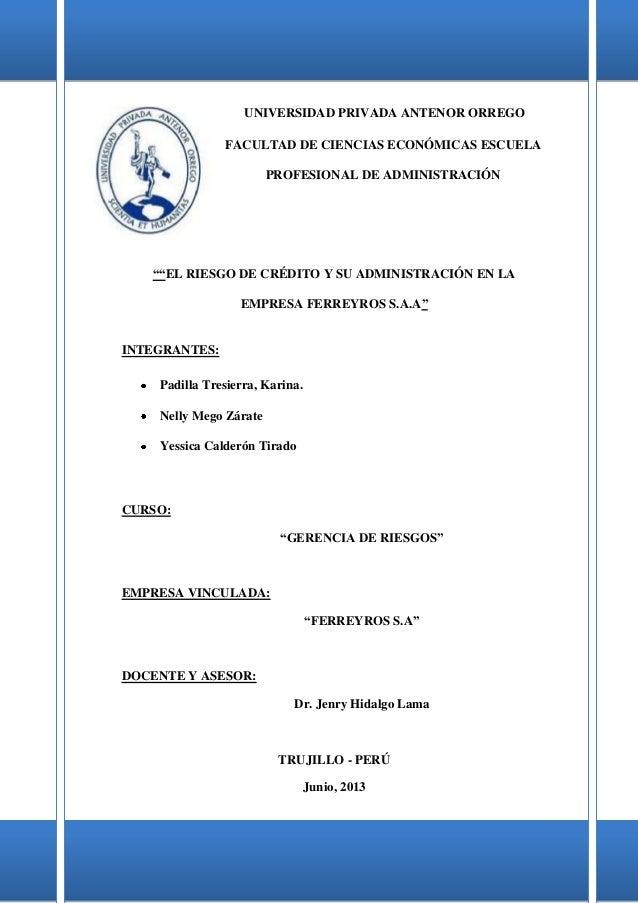 """UNIVERSIDAD PRIVADA ANTENOR ORREGOFACULTAD DE CIENCIAS ECONÓMICAS ESCUELAPROFESIONAL DE ADMINISTRACIÓN""""""""EL RIESGO DE CRÉDI..."""
