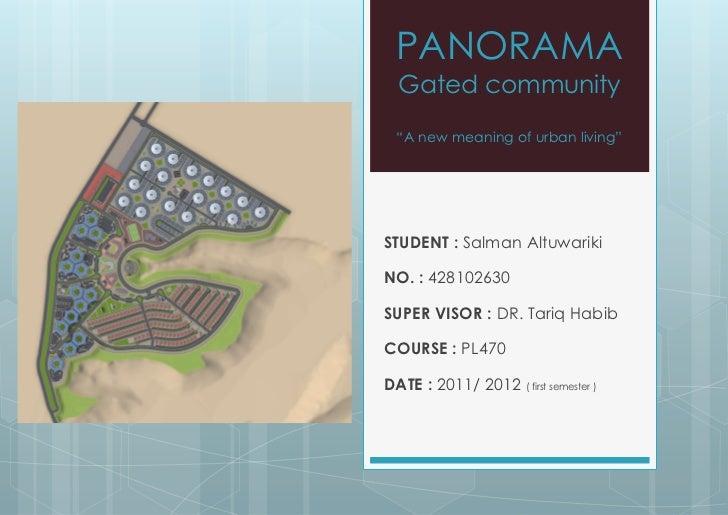 "PANORAMA  Gated community  ""A new meaning of urban living""STUDENT : Salman AltuwarikiNO. : 428102630SUPER VISOR : DR. Tari..."